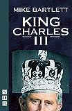 King Charles III: West End edition (NHB Modern Plays)