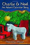 Charlie and Noel: An Advent Calendar Story