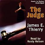 The Judge   James E. Thierry