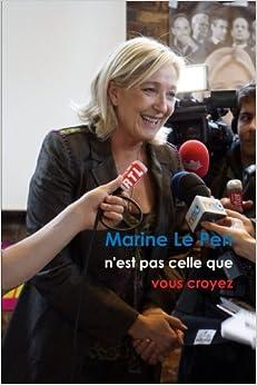 Marine le pen n 39 est pas celle que vous croyez format roman french edition alexis le castel - On n est pas couche marine le pen ...