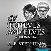 Of Thieves and Elves: A Supernovella | [A.P. Stephens]