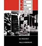 img - for [(The Tire House Book)] [Author: Ed Paschich] published on (February, 2005) book / textbook / text book
