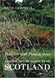 Policies and Pleasaunces: A Guide to the Gardens of Scotland (1899531084) by Katie Campbell