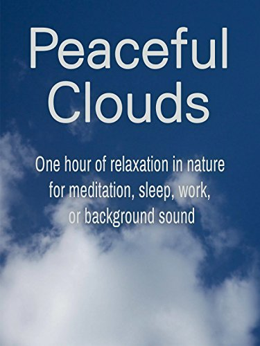 Peaceful Clouds: One hour of relaxation in nature for meditation, sleep, work, or background sound