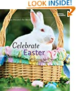 Holidays Around the World: Celebrate Easter: With Colored Eggs, Flowers, and Prayer