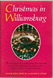 img - for Chirstmas in Williamsburg, An Enchanting Glimpse of Holiday Customs Two Centuries Old as the Colonial Capital Lights Its Candles, Decorates Its Doors and Cooks Its Christmas Specialties - Paperback - First Edition, 3rd Printing 1972 book / textbook / text book