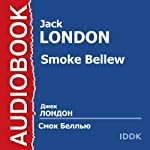 Smoke Bellew [Russian Edition] | Jack London