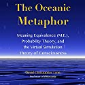 The Oceanic Metaphor: Studies in Consciousness Audiobook by David Christopher Lane Narrated by Robert Hermansen