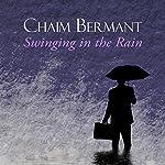 Swinging in the Rain | Chaim Bermant