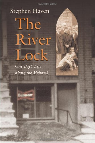 The River Lock: One Boy's Life Along the Mohawk