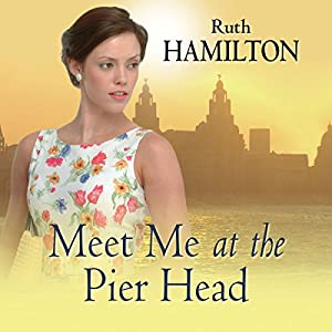 Meet Me at the Pier Head Audiobook