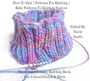 Moda Knitting Pattern Books : How To Knit Patterns For Knitting Baby Patterns To Knitting Scarves (The ...