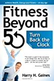Fitness Beyond 50 - Turn Back the Clock
