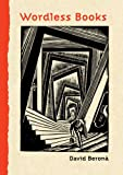 Wordless Books: The Original Graphic Novels