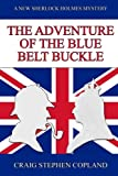 img - for The Adventure of the Blue Belt Buckle: A New Sherlock Holmes Mystery (New Sherlock Holmes Mysteries) (Volume 10) book / textbook / text book