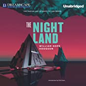 The Night Land: A Love Tale | [William Hope Hodgson]