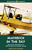 img - for Maverick in the Sky: The Aerial Adventures of Word War I Flying Ace Freddie McCall (Amazing Stories) book / textbook / text book