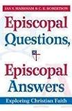 Episcopal Questions, Episcopal Answers: Exploring Christian Faith
