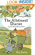 The Allotment Diaries: A Year of Potting, Plotting and Feasting