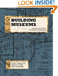 Building Museums: A Handbook for Smal...