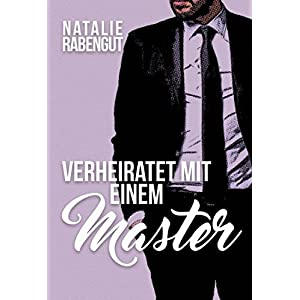 Verheiratet mit einem Master