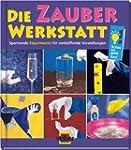 Die Zauber-Werkstatt: Spannende Exper...