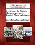 A history of the Sixtieth Alabama regiment: Gracies Alabama brigade.