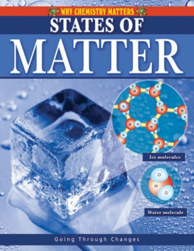 States of Matter (Why Chemistry Matters)
