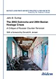 img - for The 2002 Dubrovka and 2004 Beslan Hostage Crises: A Critique of Russian Counter-Terrorism (Soviet and Post-Soviet Politics and Society 26) (Volume 26) book / textbook / text book