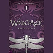 Windchaser: Phantom Island, Book 1 | Krissi Dallas