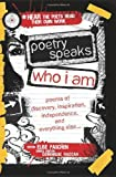 Poetry Speaks Who I Am with CD: Poems of Discovery, Inspiration, Independence, and Everything Else (A Poetry Speaks Experience) (1402210744) by Paschen, Elise