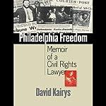 Philadelphia Freedom: Memoir of a Civil Rights Lawyer | David Kairys