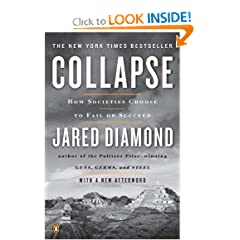 Collapse: How Societies Choose to Fail or Succeed: Revised Edition by Jared Diamond