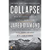 Collapse: How Societies Choose to Fail or Succeed: Revised Edition ~ Jared Diamond