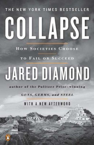 Collapse: How Societies Choose to Fail or Succeed:...