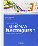 Mémento de schémas électriques, tome 2 : Chauffage, Protection, Communication