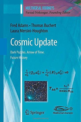 Cosmic Update: Dark Puzzles. Arrow of Time. Future History (Multiversal Journeys)