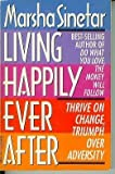 LIVING HAPPILY EVER AFTER (0440503779) by Sinetar, Marsha