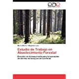 Estudio de Trabajo en Abastecimiento Forestal: Elección de la maquinaria para la operación de derribo en bosques...