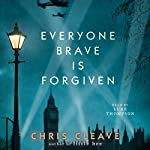 Everyone Brave Is Forgiven | Chris Cleave