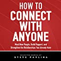 How to Connect with Anyone: Meet New People, Build Rapport, and Strengthen the Relationships You Already Have (       UNABRIDGED) by Steven Pavlina Narrated by Rey Anthony Mangual