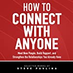 How to Connect with Anyone: Meet New People, Build Rapport, and Strengthen the Relationships You Already Have | Steven Pavlina