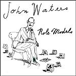 Role Models | John Waters