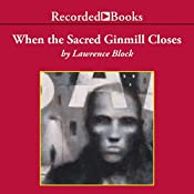 When the Sacred Ginmill Closes: A Matt Scudder Mystery | Lawrence Block