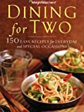 Dining for Two:150 Easy Recipes for Everyday and Special Occasions