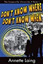 Don't Know Where, Don't Know When (The Snipesville Chronicles, Book 1)