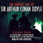 The Darker Side of Sir Arthur Conan Doyle: Volume 4 | Arthur Conan Doyle