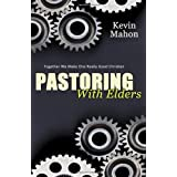 Pastoring with Eldersby Kevin Mahon
