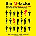 The M-Factor: How the Millennial Generation Is Rocking the Workplace (       UNABRIDGED) by Lynne Lancaster, David Stillman Narrated by Susan Ericksen