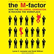 The M-Factor: How the Millennial Generation Is Rocking the Workplace | [Lynne Lancaster, David Stillman]